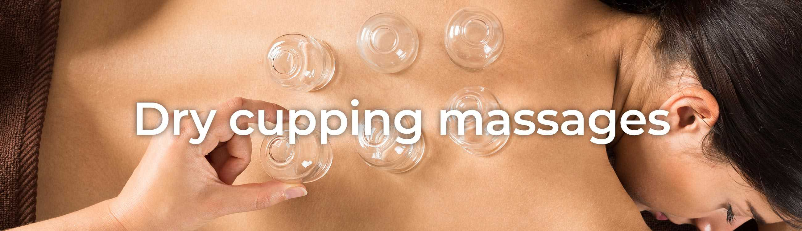 Dry cupping massages